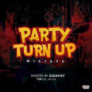 DJ Davisy - Party Turn Up Mixtape